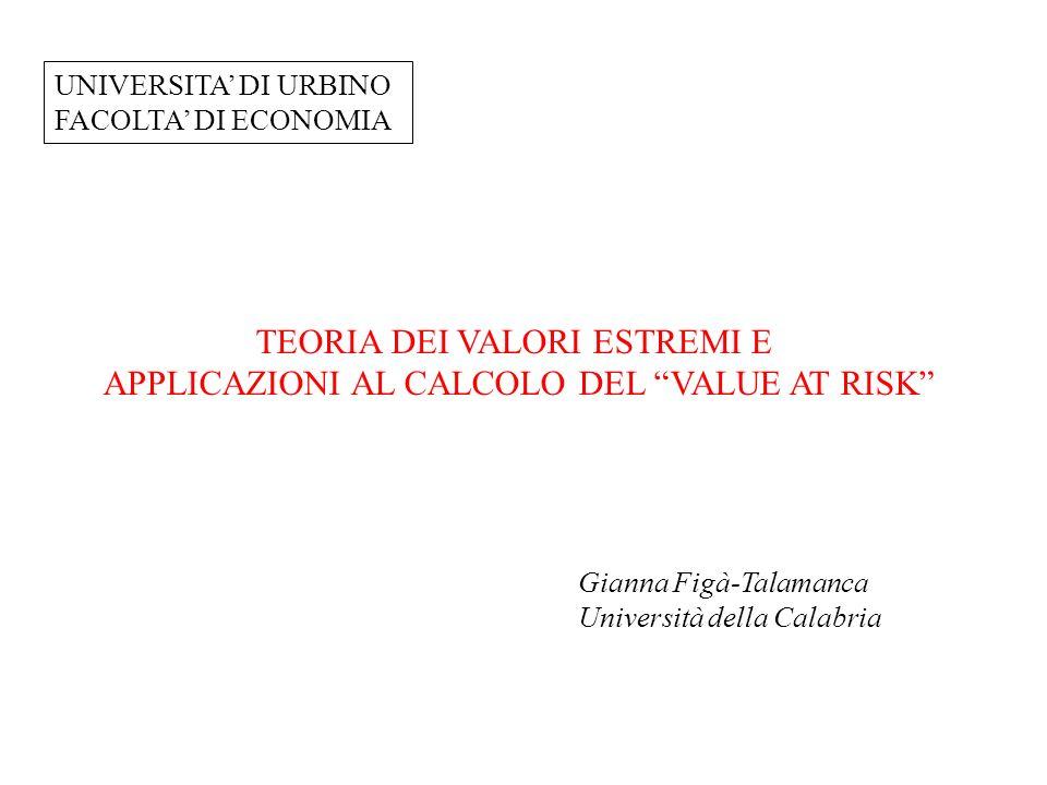 Value at Risk 1 Il Value at Risk (Valore a Rischio) è definito come la perdita massima al di sotto della quale si può andare solo con una bassa probabilità.