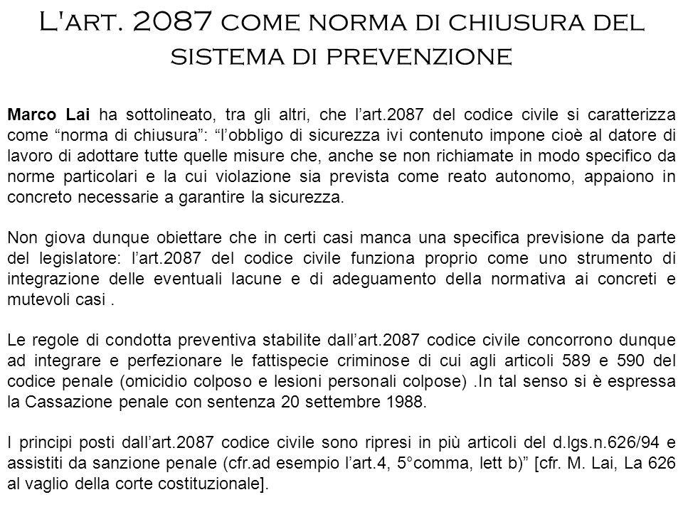 L'art. 2087 come norma di chiusura del sistema di prevenzione Marco Lai ha sottolineato, tra gli altri, che lart.2087 del codice civile si caratterizz