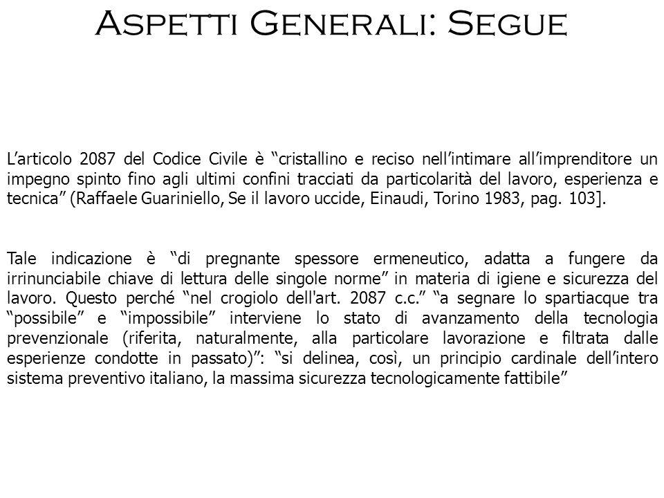 Aspetti Generali: Segue Larticolo 2087 del Codice Civile è cristallino e reciso nellintimare allimprenditore un impegno spinto fino agli ultimi confin