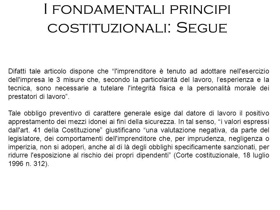 I fondamentali principi costituzionali: Segue Difatti tale articolo dispone che l'imprenditore è tenuto ad adottare nell'esercizio dell'impresa le 3 m