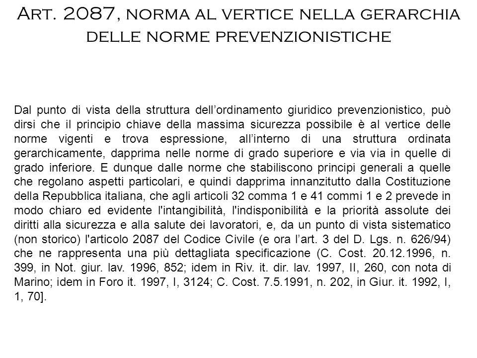 Art. 2087, norma al vertice nella gerarchia delle norme prevenzionistiche Dal punto di vista della struttura dellordinamento giuridico prevenzionistic
