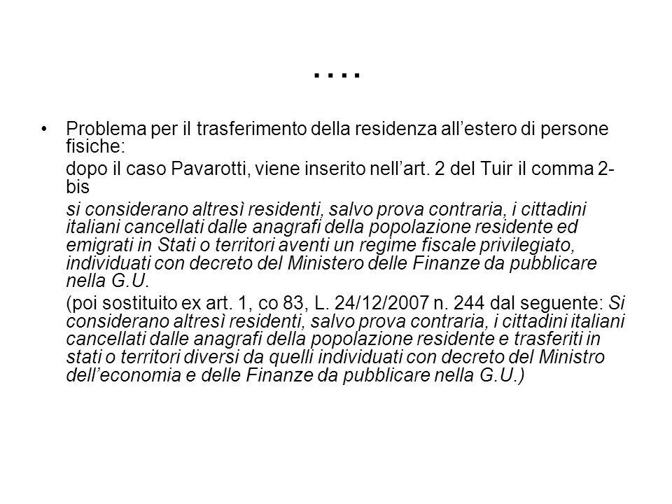 …. Problema per il trasferimento della residenza allestero di persone fisiche: dopo il caso Pavarotti, viene inserito nellart. 2 del Tuir il comma 2-
