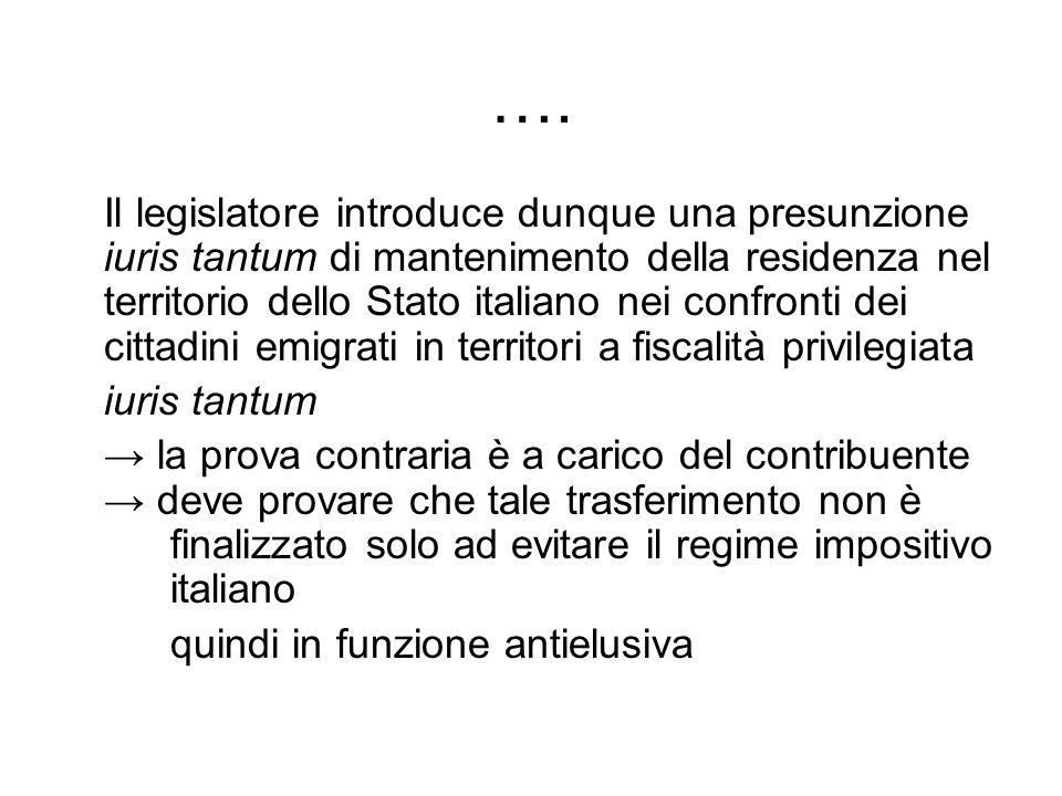 …. Il legislatore introduce dunque una presunzione iuris tantum di mantenimento della residenza nel territorio dello Stato italiano nei confronti dei