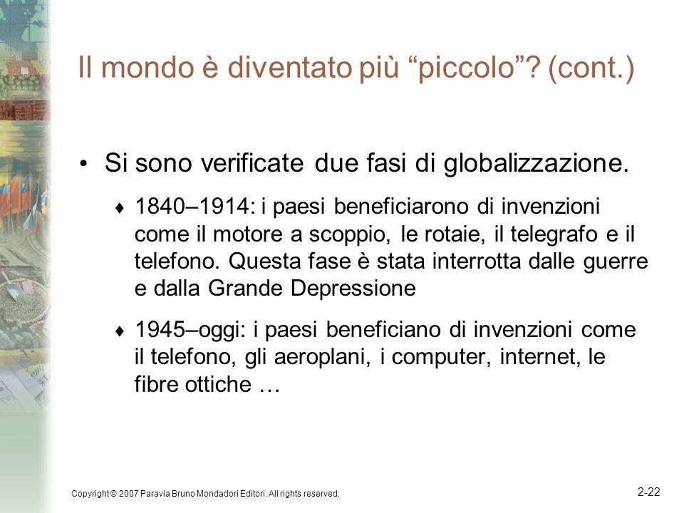 Copyright © 2007 Paravia Bruno Mondadori Editori. All rights reserved. 2-22 Il mondo è diventato più piccolo? (cont.) Si sono verificate due fasi di g