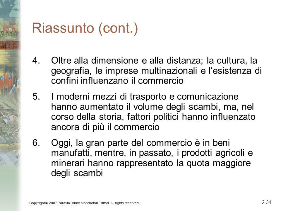 Copyright © 2007 Paravia Bruno Mondadori Editori. All rights reserved. 2-34 Riassunto (cont.) 4.Oltre alla dimensione e alla distanza; la cultura, la