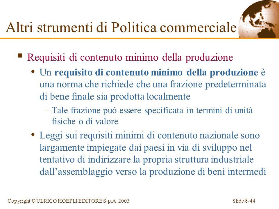 Slide 8-44Copyright © ULRICO HOEPLI EDITORE S.p.A. 2003 Requisiti di contenuto minimo della produzione Un requisito di contenuto minimo della produzio