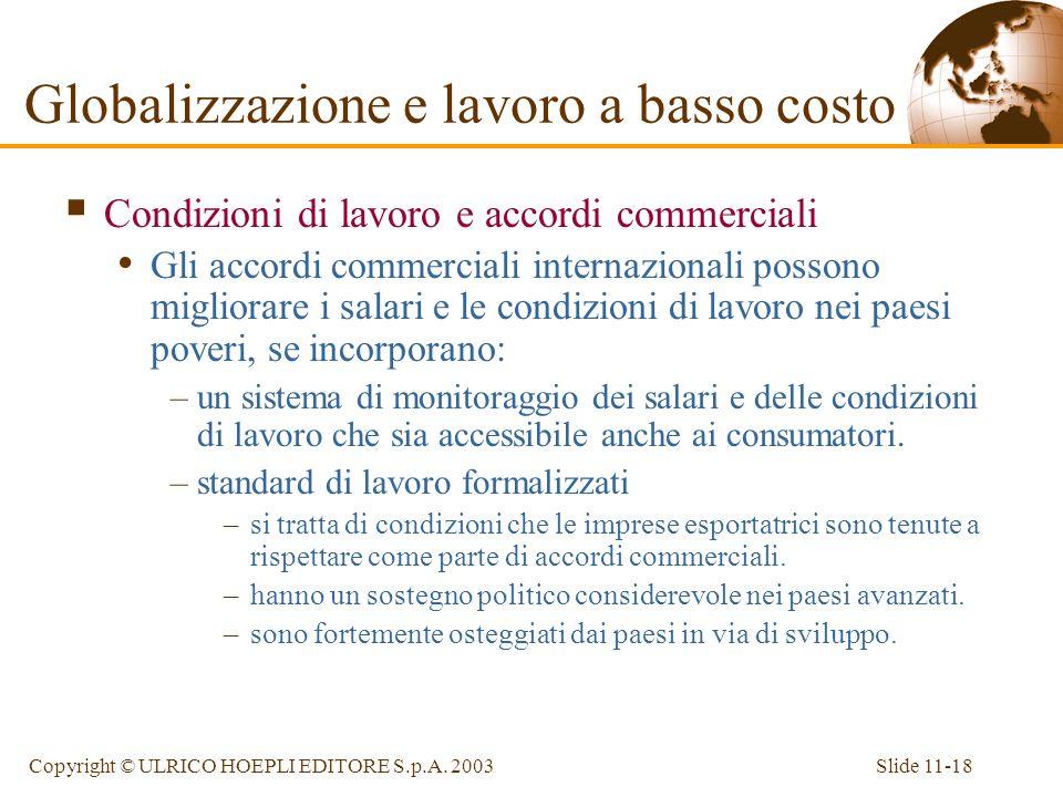 Slide 11-18Copyright © ULRICO HOEPLI EDITORE S.p.A. 2003 Condizioni di lavoro e accordi commerciali Gli accordi commerciali internazionali possono mig