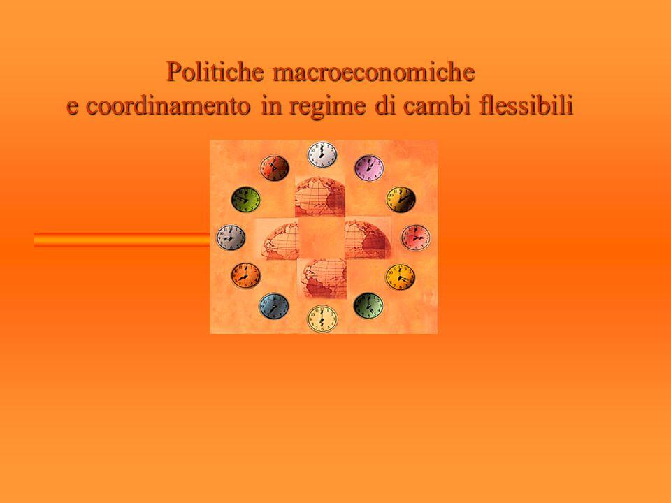 Politiche macroeconomiche e coordinamento in regime di cambi flessibili