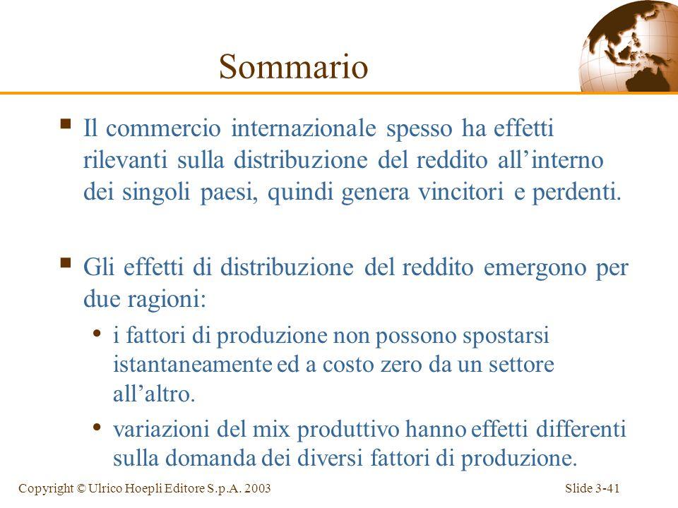 Slide 3-40Copyright © Ulrico Hoepli Editore S.p.A. 2003 Distribuzione del reddito e politiche commerciali Chi trae beneficio dal commercio internazion