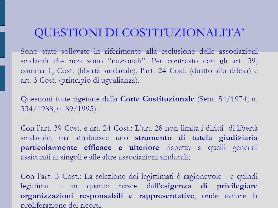 QUESTIONI DI COSTITUZIONALITA Sono state sollevate in riferimento alla esclusione delle associazioni sindacali che non sono nazionali. Per contrasto c