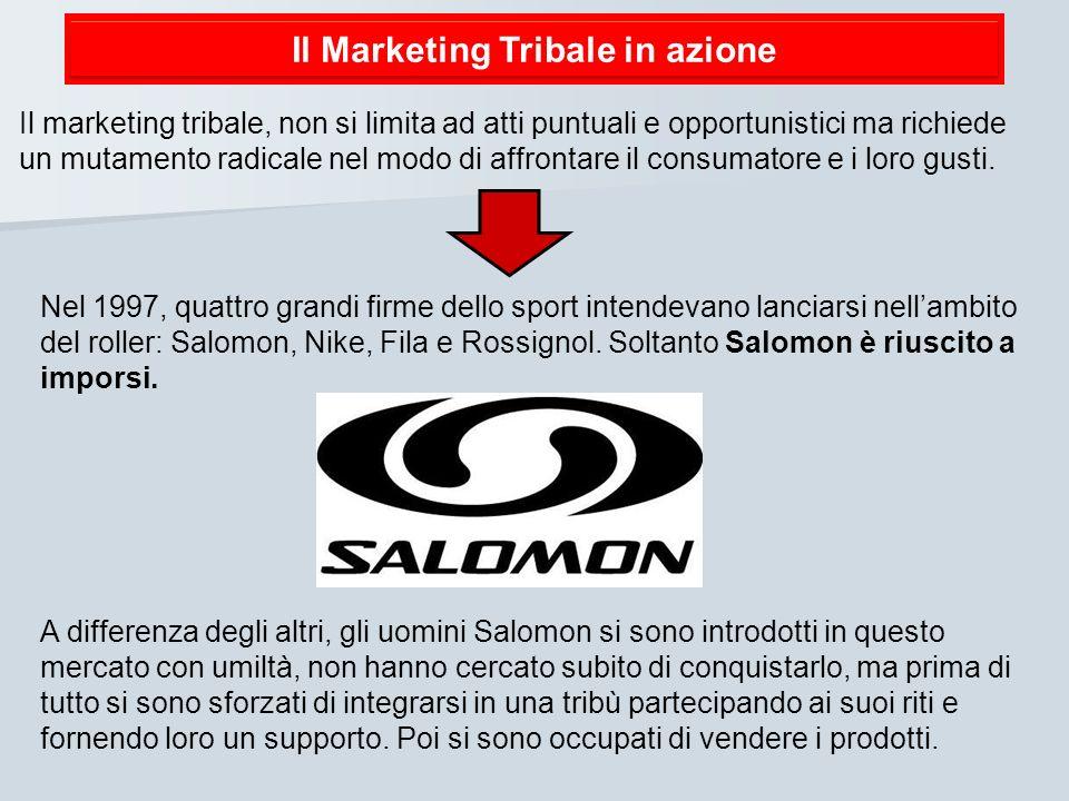 Il Marketing Tribale in azione Il marketing tribale, non si limita ad atti puntuali e opportunistici ma richiede un mutamento radicale nel modo di aff