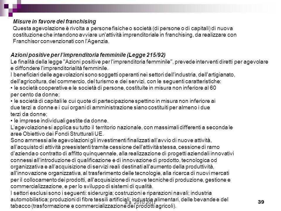 a.a. 2010 201139 Azioni positive per limprenditoria femminile (Legge 215/92) Le finalità della legge