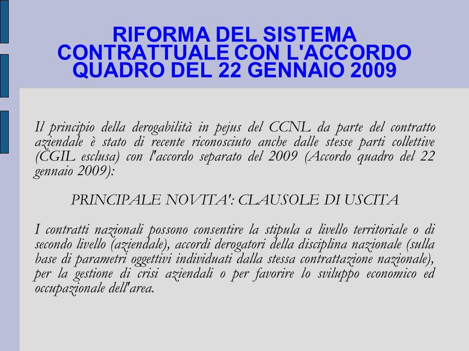 RIFORMA DEL SISTEMA CONTRATTUALE CON L'ACCORDO QUADRO DEL 22 GENNAIO 2009 Il principio della derogabilità in pejus del CCNL da parte del contratto azi