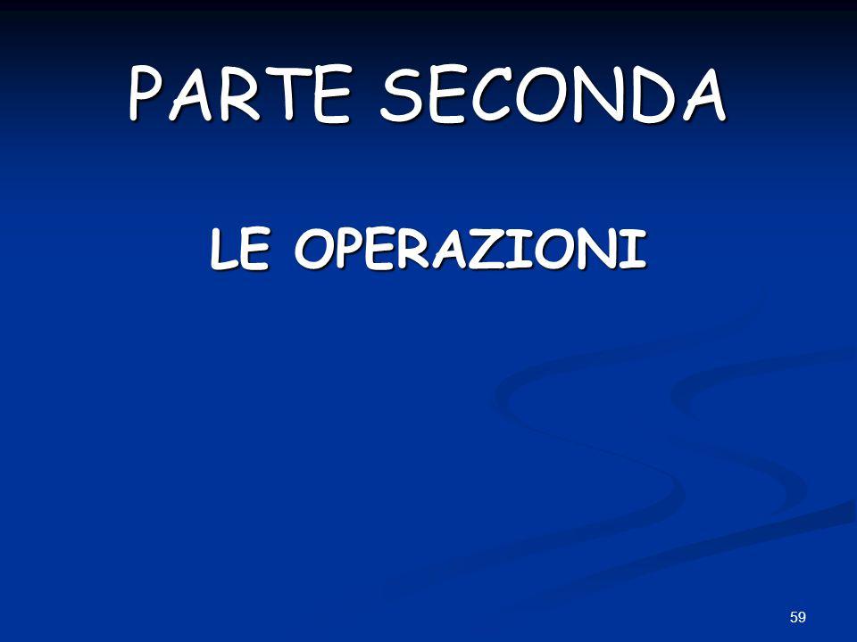59 PARTE SECONDA LE OPERAZIONI