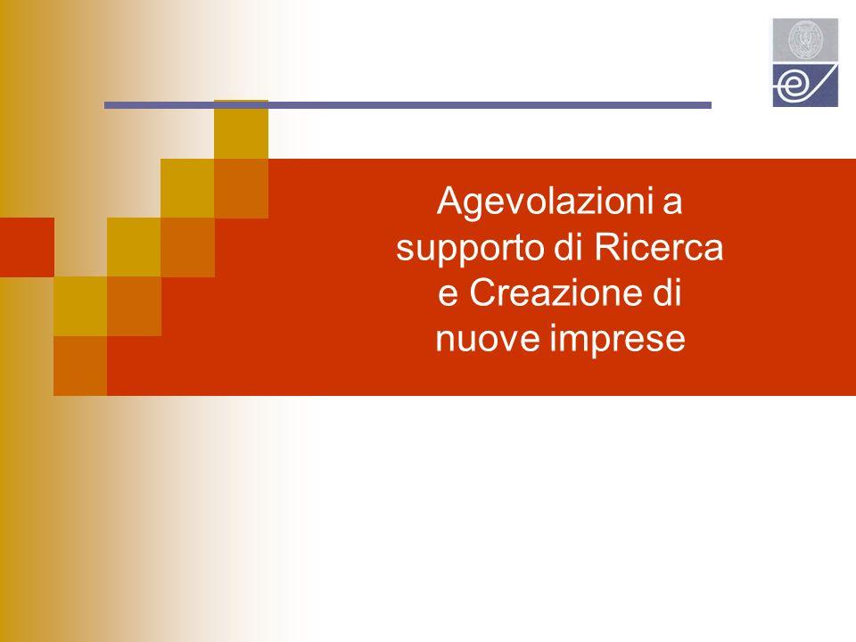 Agevolazioni a supporto di Ricerca e Creazione di nuove imprese