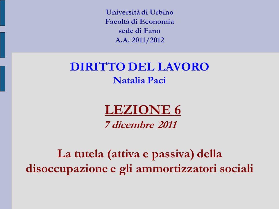 Università di Urbino Facoltà di Economia sede di Fano A.A. 2011/2012 DIRITTO DEL LAVORO Natalia Paci LEZIONE 6 7 dicembre 2011 La tutela (attiva e pas