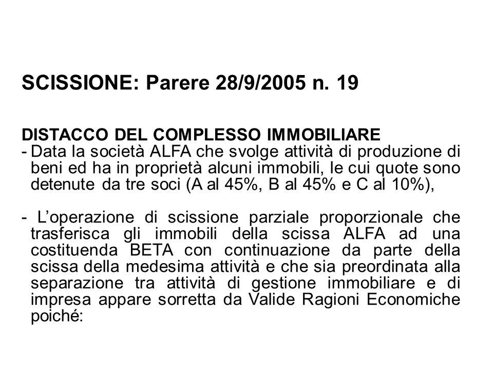 SCISSIONE: Parere 28/9/2005 n. 19 DISTACCO DEL COMPLESSO IMMOBILIARE -Data la società ALFA che svolge attività di produzione di beni ed ha in propriet