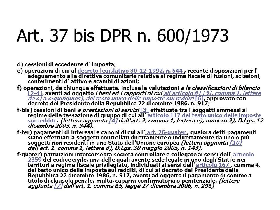 Art. 37 bis DPR n. 600/1973 d) cessioni di eccedenze d' imposta; e) operazioni di cui al decreto legislativo 30-12-1992, n. 544, recante disposizioni