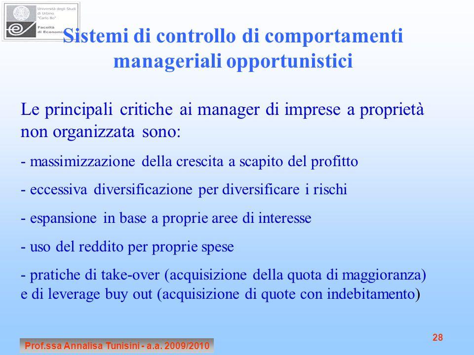 Prof.ssa Annalisa Tunisini - a.a. 2009/2010 28 Sistemi di controllo di comportamenti manageriali opportunistici Le principali critiche ai manager di i