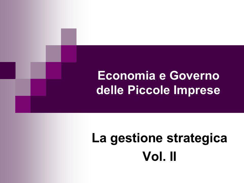 Economia e Governo delle Piccole Imprese La gestione strategica Vol. II