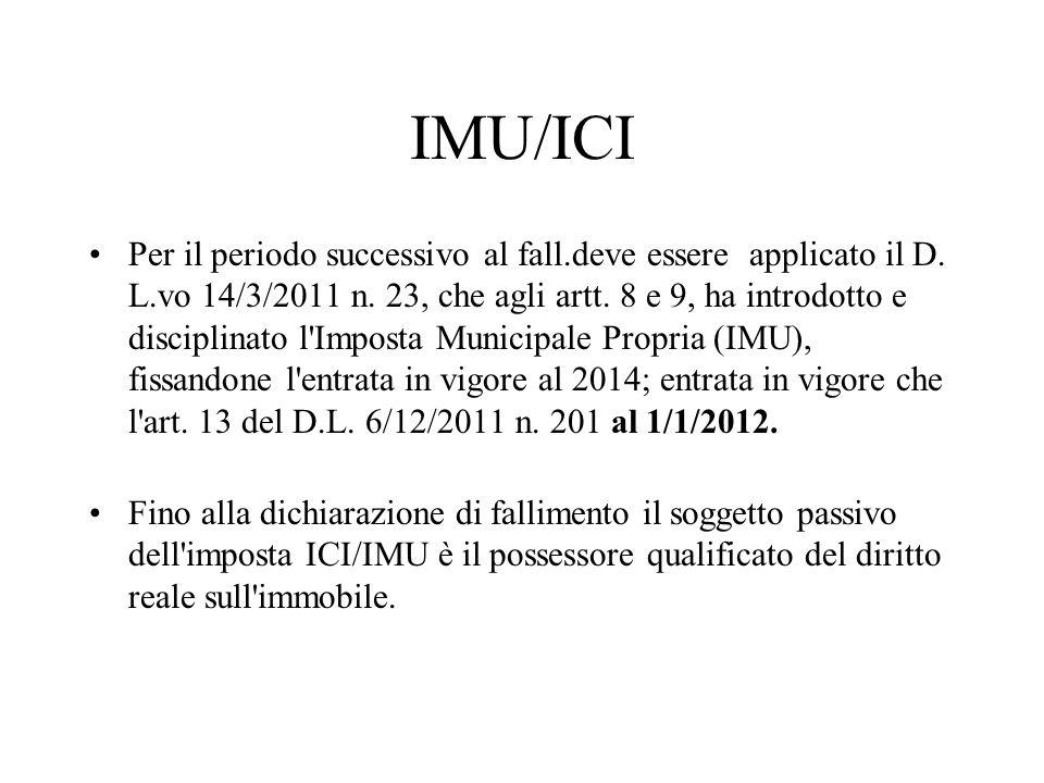 IMU/ICI Per il periodo successivo al fall.deve essere applicato il D. L.vo 14/3/2011 n. 23, che agli artt. 8 e 9, ha introdotto e disciplinato l'Impos