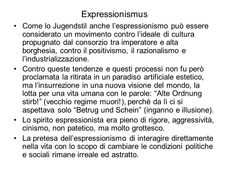 Expressionismus Come lo Jugendstil anche lespressionismo può essere considerato un movimento contro lideale di cultura propugnato dal consorzio tra imperatore e alta borghesia, contro il positivismo, il razionalismo e lindustrializzazione.