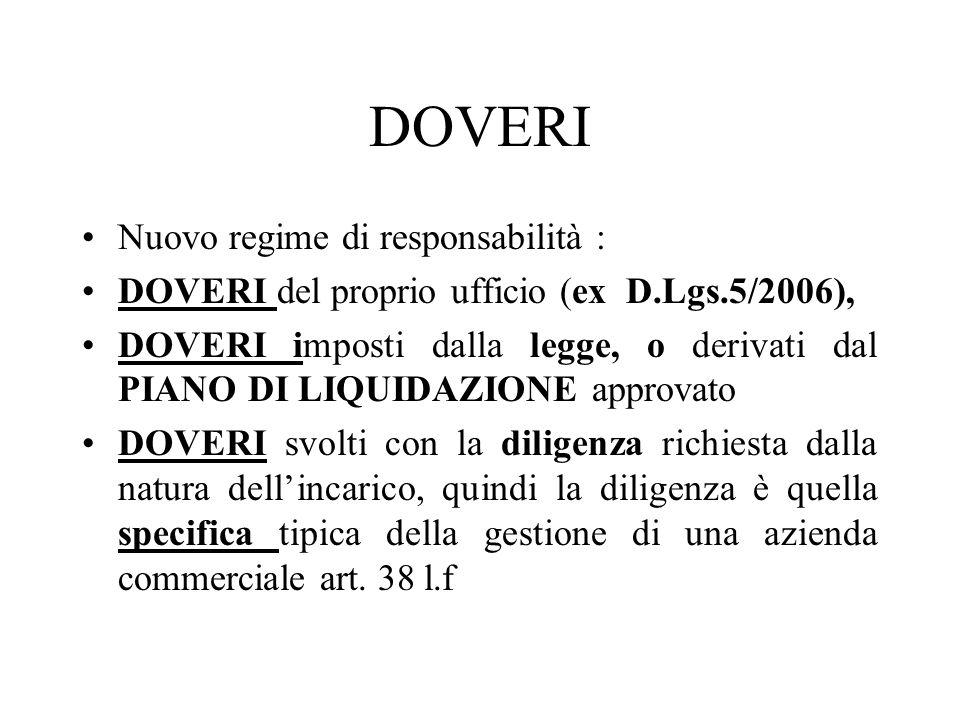 DOVERI Nuovo regime di responsabilità : DOVERI del proprio ufficio (ex D.Lgs.5/2006), DOVERI imposti dalla legge, o derivati dal PIANO DI LIQUIDAZIONE