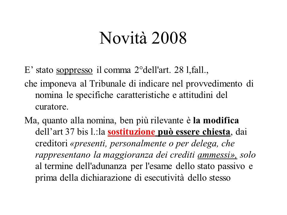 Novità 2008 E stato soppresso il comma 2°dell'art. 28 l,fall., che imponeva al Tribunale di indicare nel provvedimento di nomina le specifiche caratte
