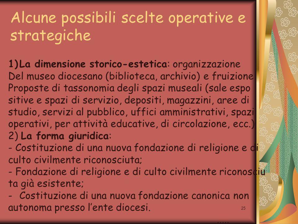 25 Alcune possibili scelte operative e strategiche 1)La dimensione storico-estetica: organizzazione Del museo diocesano (biblioteca, archivio) e fruiz