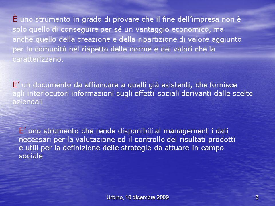 Urbino, 10 dicembre 20093 E un documento da affiancare a quelli già esistenti, che fornisce agli interlocutori informazioni sugli effetti sociali deri