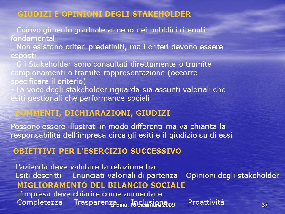 Urbino, 10 dicembre 200937 GIUDIZI E OPINIONI DEGLI STAKEHOLDER - Coinvolgimento graduale almeno dei pubblici ritenuti fondamentali - Non esistono cri