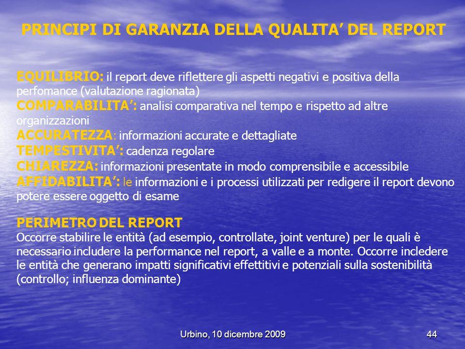 Urbino, 10 dicembre 200944 PRINCIPI DI GARANZIA DELLA QUALITA DEL REPORT EQUILIBRIO: il report deve riflettere gli aspetti negativi e positiva della p