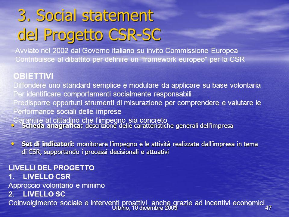 Urbino, 10 dicembre 200947 Avviato nel 2002 dal Governo italiano su invito Commissione Europea Contribuisce al dibattito per definire un framework eur