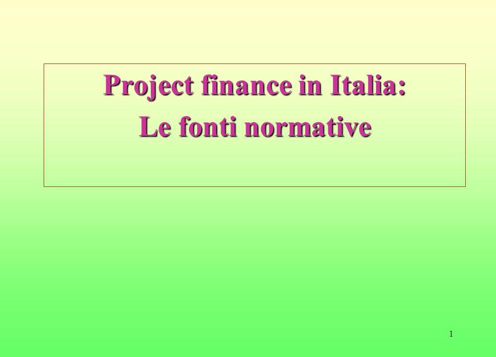 1 Project finance in Italia: Le fonti normative