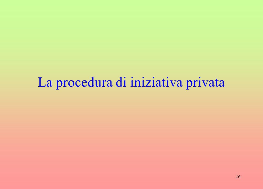 26 La procedura di iniziativa privata