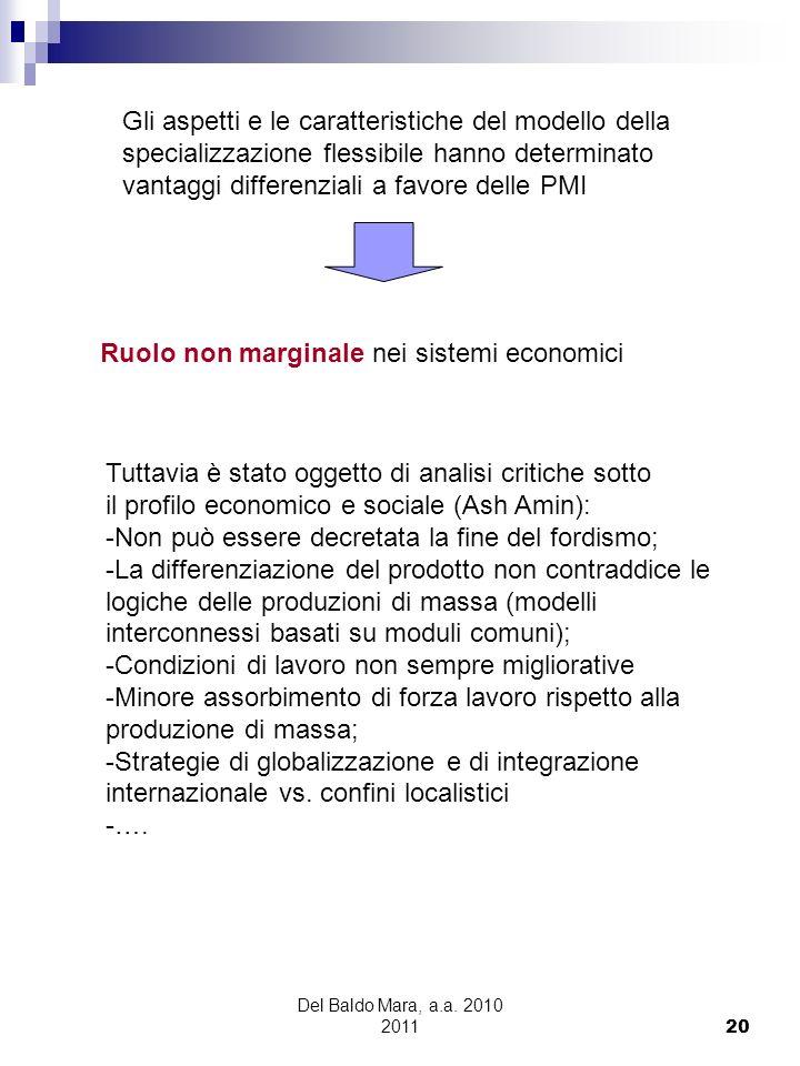 Del Baldo Mara, a.a. 2010 2011 20 Gli aspetti e le caratteristiche del modello della specializzazione flessibile hanno determinato vantaggi differenzi