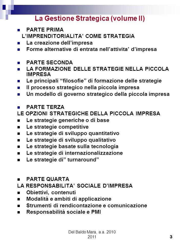 Del Baldo Mara, a.a. 2010 2011 3 La Gestione Strategica (volume II) PARTE PRIMA LIMPRENDITORIALITA COME STRATEGIA La creazione dellimpresa Forme alter