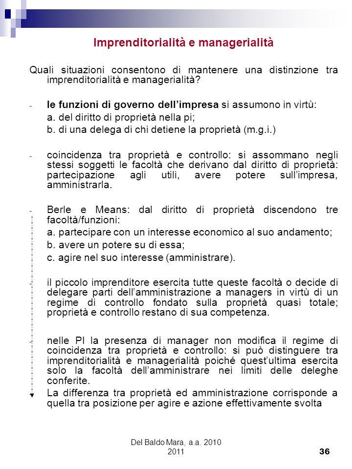 Del Baldo Mara, a.a. 2010 2011 36 Imprenditorialità e managerialità Quali situazioni consentono di mantenere una distinzione tra imprenditorialità e m