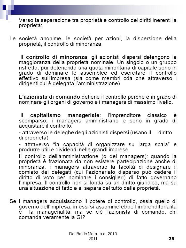 Del Baldo Mara, a.a. 2010 2011 38 - Verso la separazione tra proprietà e controllo dei diritti inerenti la proprietà: Le società anonime, le società p