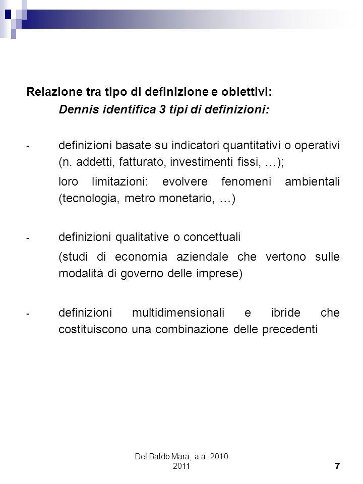 Del Baldo Mara, a.a. 2010 2011 7 Relazione tra tipo di definizione e obiettivi: Dennis identifica 3 tipi di definizioni: - definizioni basate su indic