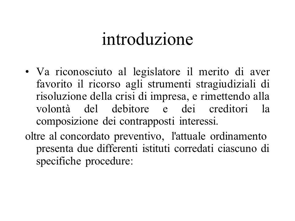 introduzione Va riconosciuto al legislatore il merito di aver favorito il ricorso agli strumenti stragiudiziali di risoluzione della crisi di impresa,