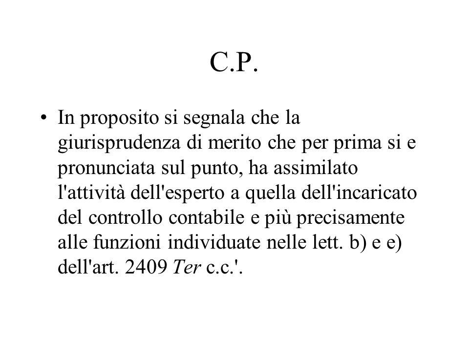 C.P. In proposito si segnala che la giurisprudenza di merito che per prima si e pronunciata sul punto, ha assimilato l'attività dell'esperto a quella
