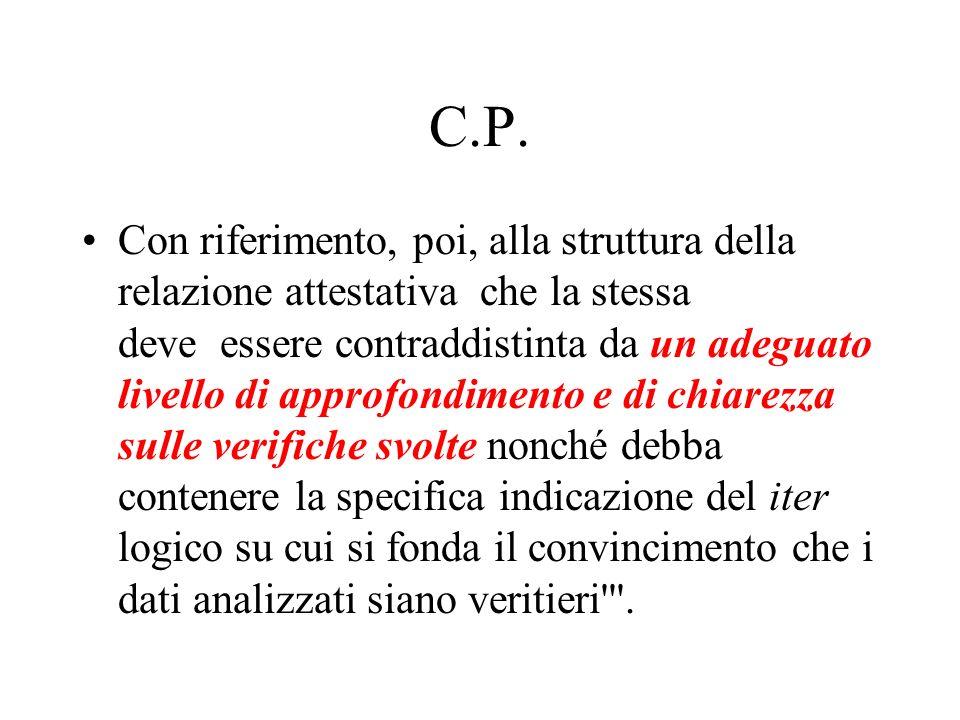C.P. Con riferimento, poi, alla struttura della relazione attestativa che la stessa deve essere contraddistinta da un adeguato livello di approfondime
