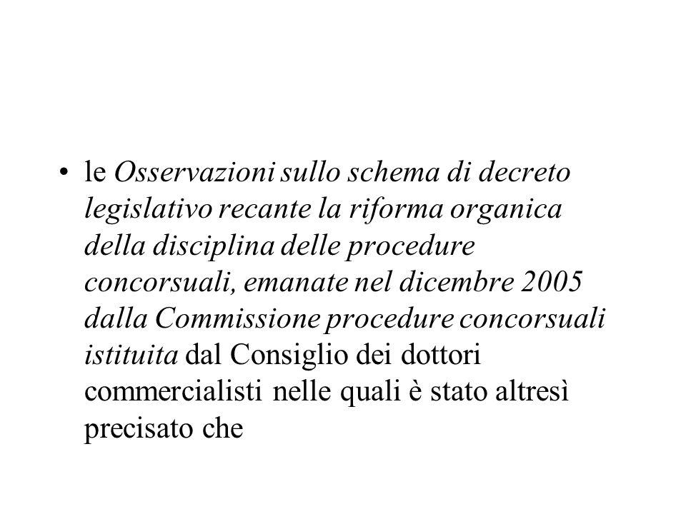 le Osservazioni sullo schema di decreto legislativo recante la riforma organica della disciplina delle procedure concorsuali, emanate nel dicembre 200