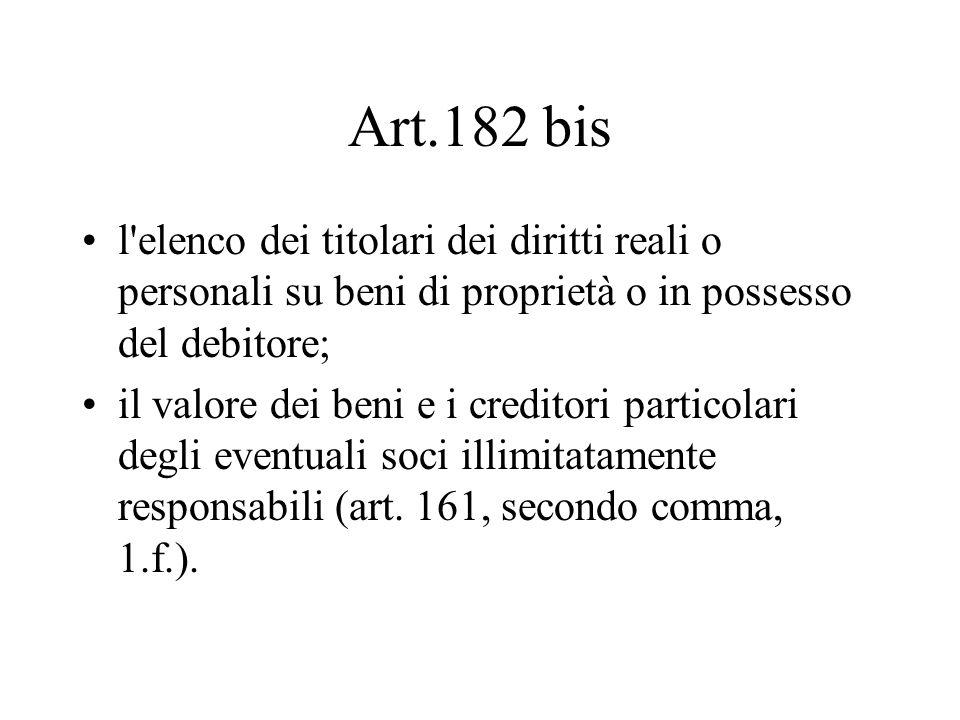 Art.182 bis l'elenco dei titolari dei diritti reali o personali su beni di proprietà o in possesso del debitore; il valore dei beni e i creditori part