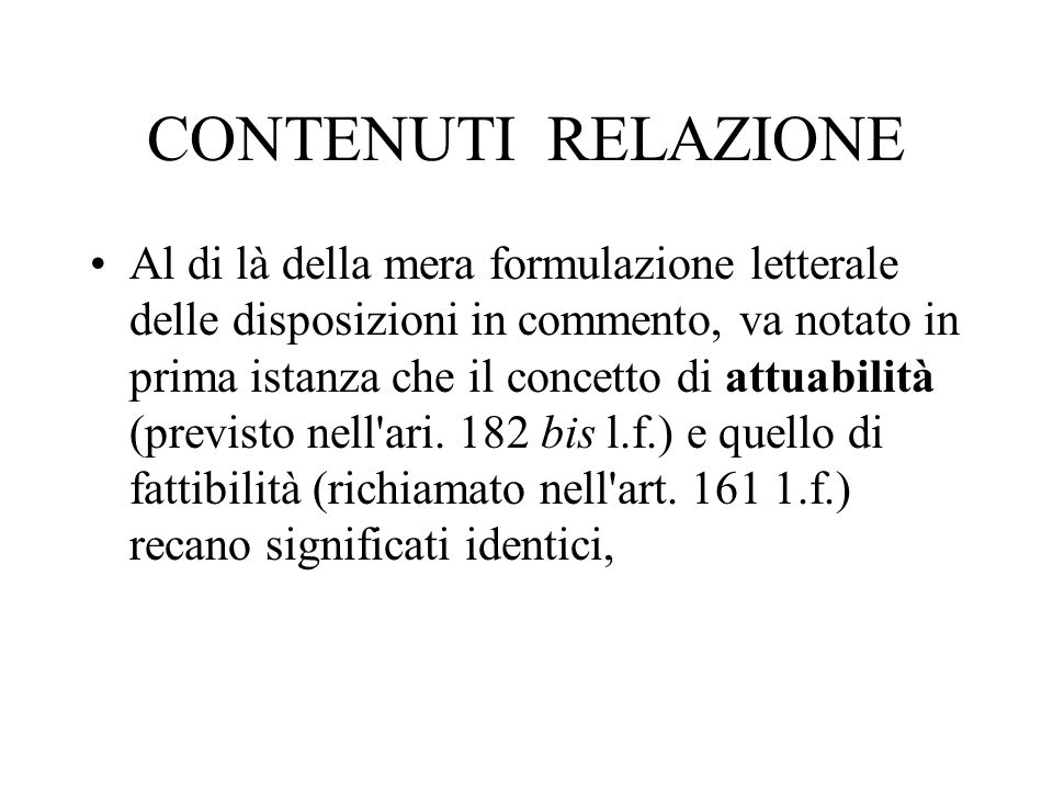CONTENUTI RELAZIONE Al di là della mera formulazione letterale delle disposizioni in commento, va notato in prima istanza che il concetto di attuabili