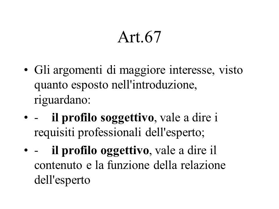 Art.67 Gli argomenti di maggiore interesse, visto quanto esposto nell'introduzione, riguardano: -il profilo soggettivo, vale a dire i requisiti profes