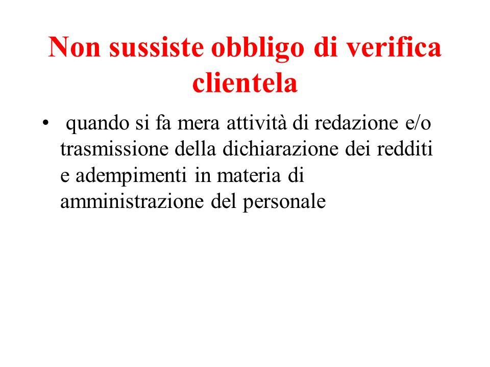 Non sussiste obbligo di verifica clientela quando si fa mera attività di redazione e/o trasmissione della dichiarazione dei redditi e adempimenti in m