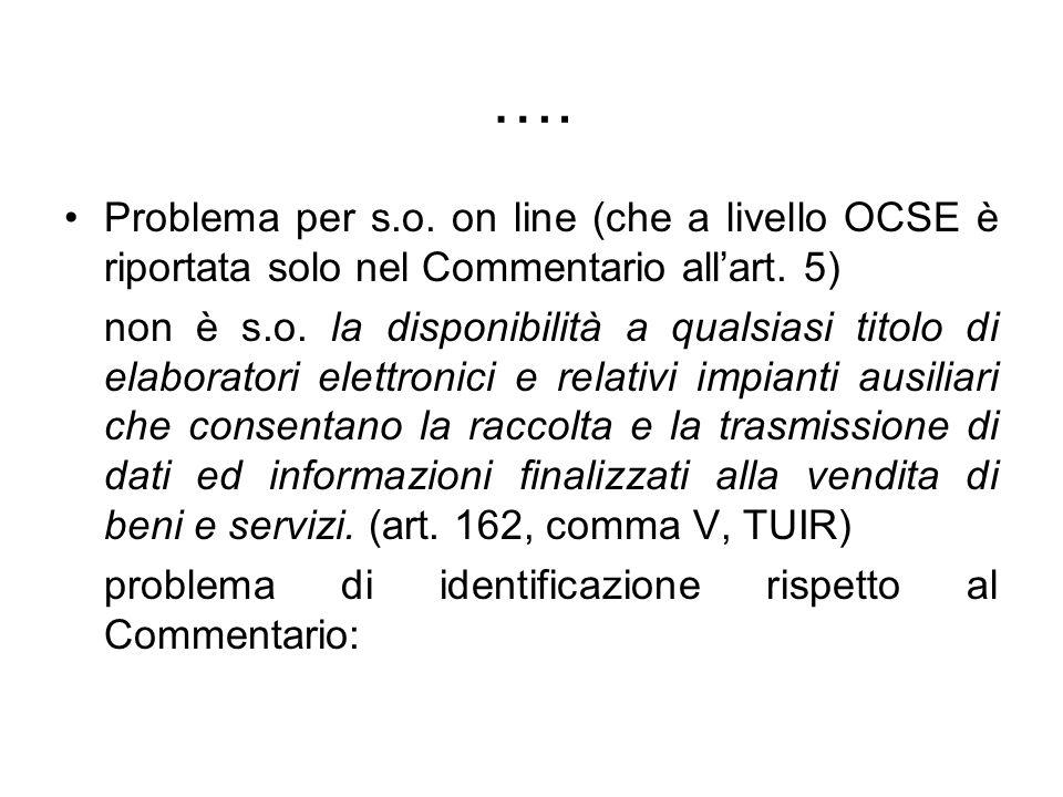 …. Problema per s.o. on line (che a livello OCSE è riportata solo nel Commentario allart. 5) non è s.o. la disponibilità a qualsiasi titolo di elabora