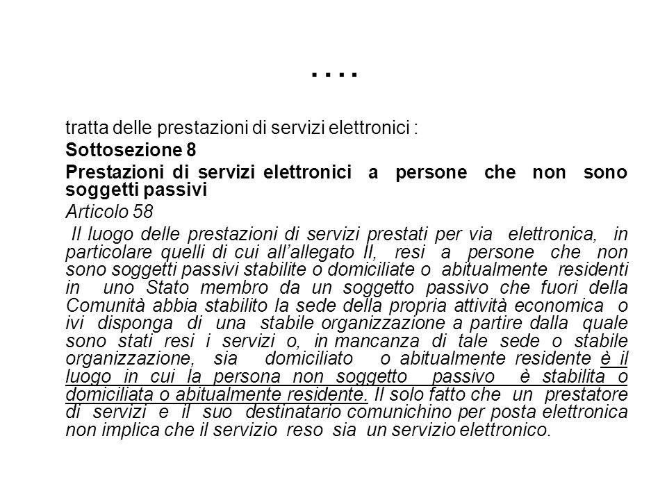 …. tratta delle prestazioni di servizi elettronici : Sottosezione 8 Prestazioni di servizi elettronici a persone che non sono soggetti passivi Articol